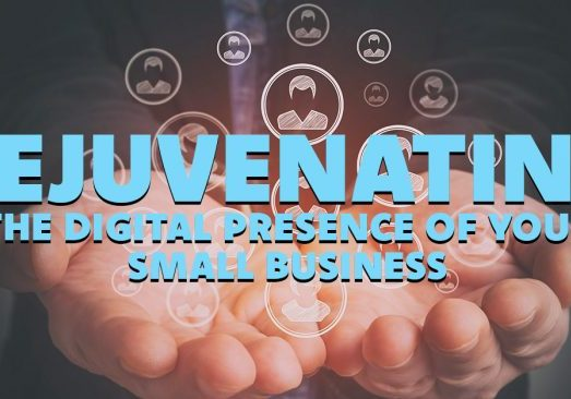 Rejuvenating-The-Digital-Presence-of-Your-Small-Business_